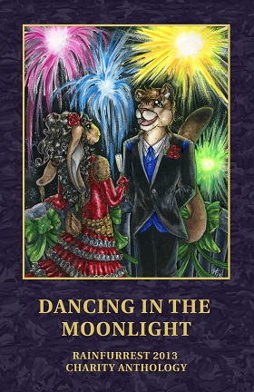 Dancing in the Moonlight: RainFurrest 2013 Charity Anthology