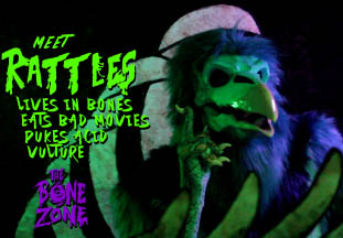 Meet Rattles: Lives in bones, eats bad movies, pukes acid, vulture.